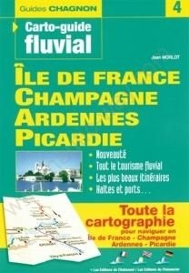 Carto-guide fluvial - N°4 - Ile de France, Champagne, Ardennes, Picardie